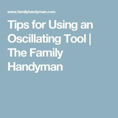 Tips for Using an Oscillating Tool | The Family Handyman
