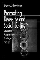 Promoting diversity and social justice : educating people from privileged groups.  eBook: http://libproxy.eku.edu/login?url=http://search.ebscohost.com/login.aspx?direct=true&db=nlebk&AN=473739&site=ehost-live&scope=site