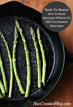 If you are watching your weight and trying to load up on veggies and cut out fat, this is the recipe for you. As part of Sew Creative's Back To Basics series she shares how to roast asparagus without oil!