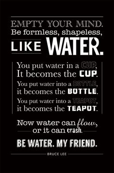 Bruce Lee Be Like Water Quote Ideas bruce lee water quote brucelee bruceleequotes kurttasche Bruce Lee Be Like Water Quote. Here is Bruce Lee Be Like Water Quote Ideas for you. Bruce Lee Be Like Water Quote top be water my friend tripadvisor. Bruce Lee Quotes Water, Water Quotes, Eminem, Bob Marley, Tao Te Ching, Positive Quotes, Motivational Quotes, Inspirational Quotes, Brice Lee