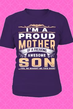 Are you a proud mother about your son ? Then you should get this tshirt now