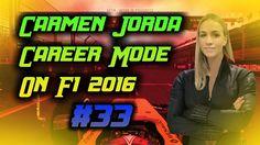 """Carmen Jorda Career Mode On F1 2016  #33 """"Naked Ambition"""""""