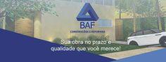 BAF CONSTRUÇÕES E REFORMAS. OBRAS CONSTRUÇÃO CIVIL, VOLTA REDONDA- RJ.