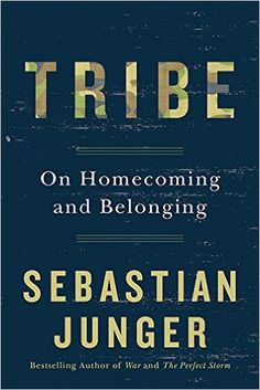 668ba1d35eb Tribe  On Homecoming and Belonging  Sebastian Junger  9781443449588  Amazon .com