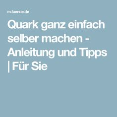 Quark ganz einfach selber machen - Anleitung und Tipps | Für Sie