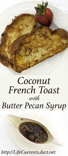 Coconut French Toast with Butter Pecan Syrup --- a wonderful breakfast for any special occasion or holiday brunch & the perfect way to show mom you love her on Mother's Day