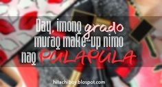 Day, imong grado murag make-up nimo. Nag PULAPULA. #Bisaya #BisayaQuotes
