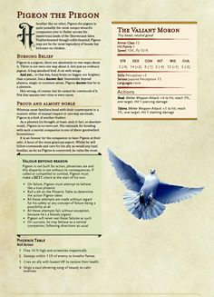 Player wanted a pigeon familiar that believed it was a phoenix. I damn well delivered.