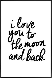 I Love You to the Moon and Back - THE MOTIVATED TYPE - Poster im Kunststoffrahmen