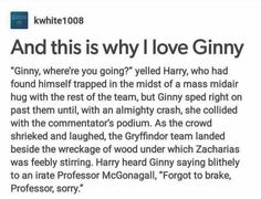 Honestly, Ginny is so badarse in the books and the movies just make her, well, you know