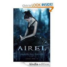 Airel (The Airel Saga, Book 1) [Kindle Edition], (teen books, teen fantasy, angels and demons, kindle thriller, young adult fantasy, young adult paranormal, stephenie meyer, kindle author, young adult paranormal romance, amanda hocking)