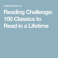 Reading Challenge: 100 Classics to Read in a Lifetime