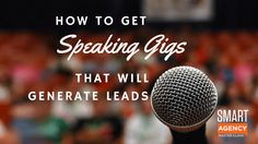 Learn 4 ways to set yourself up for success as a speaker, 3 ways to to get booked for speaking opportunities and elements of a memorable speech to get leads