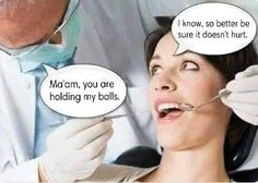 I hate dentists to Funny Dentist Memes, Dentist Quotes, Dentist Humor, Funny Jokes, Hilarious, You Funny, Really Funny, Funny Images, Funny Pictures