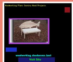 Woodworking Plans Country Wood Projects 081619 - Woodworking Plans and Projects!
