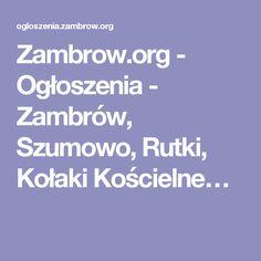 Zambrow.org - Ogłoszenia - Zambrów, Szumowo, Rutki, Kołaki Kościelne…