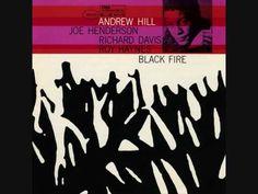 Andrew Hill  fue un pianista y compositor estadounidense de jazz que nació el 30 de junio de 1937. Está encuadrado dentro de la vanguardia jazzística y es uno de los representantes del jazz modal y un explorador de las posibilidades rítmicas y armónicas del bop y del hard bop.  Andrew Hill - Black Fire - YouTube