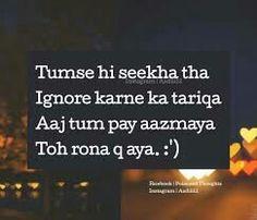 Essa hi hota hai khud ignore Karo chalta hai hum kare to aag 🔥 lag jandi hai 😏😏😏😏 Sad Love Quotes, Strong Quotes, Girl Quotes, True Quotes, Best Quotes, Poetry Quotes, Hindi Quotes, Quotations, Urdu Poetry