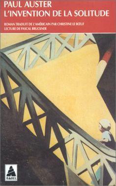L'Invention de la Solitude (The Invention of Solitude, 1982),  Paul Auster, traduction Christine Le Boeuf
