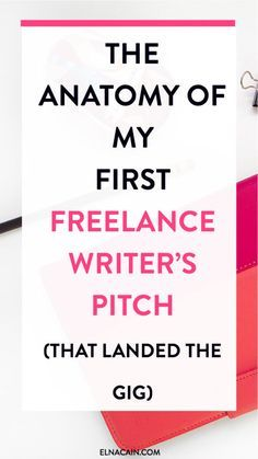 The Anatomy of My First Freelance Writer's Pitch (That Landed the Gig) – Are you new to freelancing and sending pitch after pitch after pitch? Why is no one hiring you for your services? Learn the pitch that landed me my first freelance writing job.