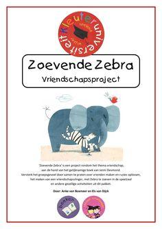Gratis!! Maak kennis met onze producten op Kleuteruniversiteit. Zoevende Zebra is een mooi project voor kleuters over vriendschap. Door Els en Anke