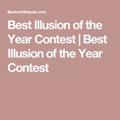 Best Illusion of the Year Contest | Best Illusion of the Year Contest
