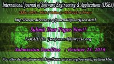 International Journal of Software Engineering & Applications (IJSEA)      ISSN : 0975 - 9018 ( Online ); 0976-2221 ( Print )     http://www.airccse.org/journal/ijsea/ijsea.html    cope & Topics     The International journal of Software Engineering & Applications (IJSEA) is a Bi-Monthly open access peer-reviewed journal that publishes articles which contribute new results in all areas of the Software Engineering & Applications. The goal of this journal is to bring together researchers and…