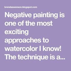 Negative painting is one of the most exciting approaches to watercolor I know! The technique is a unique approach of painting around an obje...