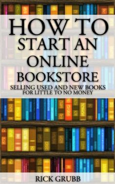 free e-book: How To Start An Online Bookstore: Selling Used And New Books Online With Little To No Money - Hundred Zeros