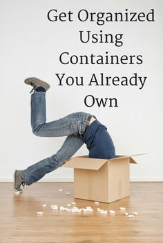 Finding a cheap and efficient way to organize is easy when you use containers you already have.