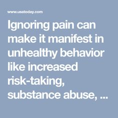 Ignoring pain can make it manifest in unhealthy behavior like increased risk-taking, substance abuse, violence, and other poor health outcomes. Mental And Emotional Health, Take Risks, Behavior, Behance, Taking Risks, Manners
