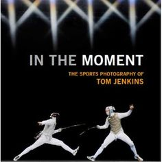 In the Moment: The Sports Photography of Tom Jenkins | Photography March 2013