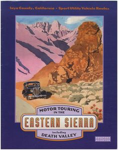 EASTERN SIERRA INTERPRETIVE ASSOCIATION: Motor Touring in the Eastern Sierra, including Death Valley (Inyo County, California, Sport Utility Vehicle Routes)