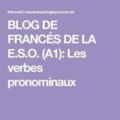 BLOG DE FRANCÉS DE LA E.S.O. (A1): Les verbes pronominaux