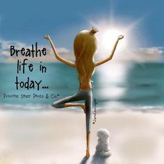 Breathe life in...