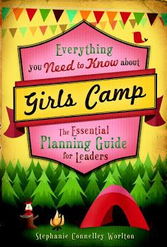 Everything you need to know about Girls Camp .... some information may be helpful when planning a large girl scout camping trip
