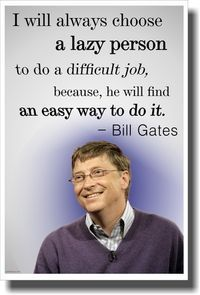 Lazy People Bill Gates NEW Famous Person Poster - Genius Meme - The post Lazy People Bill Gates NEW Famous Person Poster appeared first on Gag Dad. Quotes Wolf, Apj Quotes, Real Life Quotes, Motivational Quotes For Life, Reality Quotes, Inspiring Quotes About Life, Quotable Quotes, Wisdom Quotes, True Quotes