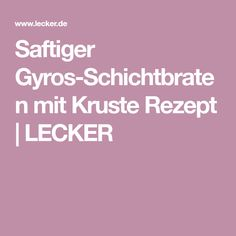 Saftiger Gyros-Schichtbraten mit Kruste Rezept | LECKER