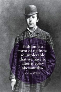 fashion, quotes, sayings, oscar wilde, Well Said Quotes, All Quotes, Wisdom Quotes, Quotes To Live By, Life Quotes, Style Quotes, Crush Quotes, Relationship Quotes, Relationships