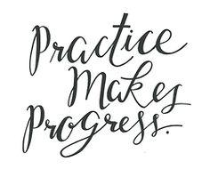Practice Makes Progress.