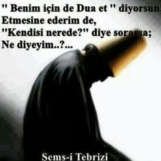 Şems-i Tebrizi Story Quotes, Poem Quotes, Like Quotes, Quotes About God, Meaningful Lyrics, Word Sentences, Sufi, True Words, Islamic Quotes