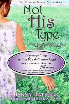Not His Type - a sweet western romance by Shanna Hatfield. http://amzn.com/B0056QJL2Q