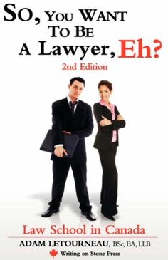 So, You Want to be a Lawyer, Eh? Law School in « Library User Group