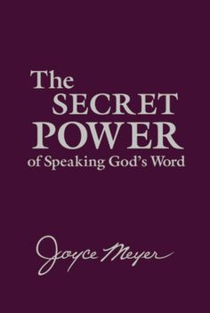 The Secret Power of Speaking God's Word (deluxe edition), by @Joyce Meyer Ministries - 6/5/12