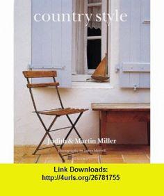 Country Style (0789112056012) Judith Miller, Martin Miller, James Merrell , ISBN-10: 185732465X  , ISBN-13: 978-1857324655 ,  , tutorials , pdf , ebook , torrent , downloads , rapidshare , filesonic , hotfile , megaupload , fileserve