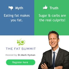 The Fat Summit, a free online event hosted by NY Times bestselling author, Dr. Mark Hyman. #fat #fatsummit #health