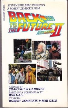 Back to the Future, Part II: A Novel by Craig Shaw Gardner http://www.amazon.com/dp/0425118754/ref=cm_sw_r_pi_dp_V-ktxb1D9YW8S