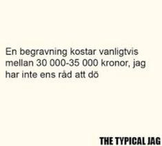 Swedish Quotes, Feeling Sad, Funny Texts, Feel Better, Proverbs, The Funny, Just Love, Quote Of The Day, Sweden