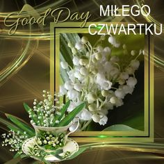 Good Morning, Glass Vase, Day, Plants, Pictures, Home Decor, Polish Sayings, Buen Dia, Photos