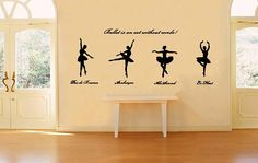 Art Decal: Wall Decal Life Quotes: Ballet is an art without words! Vinyl Decals, Wall Decals, Wall Art, Creative Wall Decor, Traditional Wallpaper, Unique Presents, Wedding Signs, Decorating Your Home, Your Design